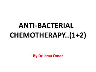 ANTI-BACTERIAL  CHEMOTHERAPY ..(1+2)