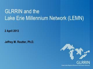 GLRRIN and the Lake  Erie Millennium Network (LEMN)