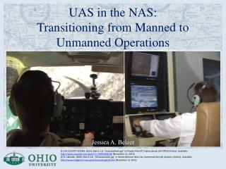 UAS in the NAS:  Transitioning from Manned to Unmanned Operations