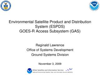 Environmental Satellite Product and Distribution  System (ESPDS) GOES-R Access Subsystem (GAS)