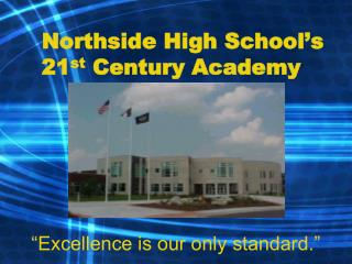 Northside High School's 21 st  Century Academy