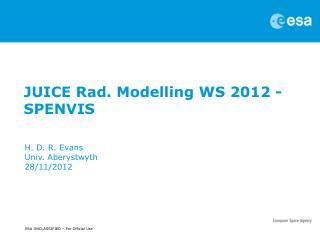 JUICE Rad. Modelling WS 2012 - SPENVIS