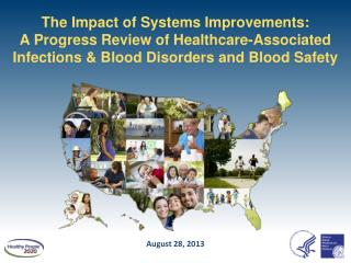The Impact of Systems Improvements:  A Progress Review of Healthcare-Associated Infections & Blood Disorders and Blood