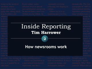 Inside Reporting Tim Harrower