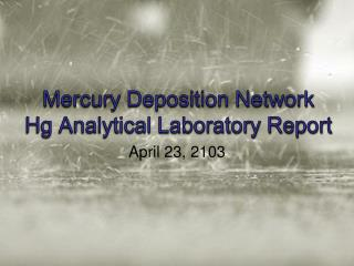 Mercury Deposition Network Hg Analytical Laboratory Report
