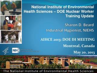 Sharon D. Beard Industrial Hygienist,  NIEHS
