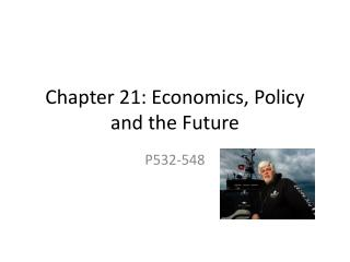 Chapter 21: Economics, Policy and the Future