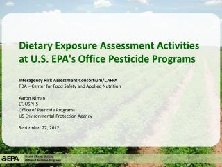 Dietary Exposure Assessment Activities at U.S. EPA's Office Pesticide Programs