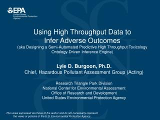 Using High Throughput Data to  Infer Adverse Outcomes  (aka Designing a Semi-Automated Predictive High Throughput Toxic