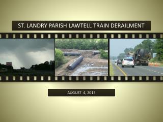 ST. LANDRY PARISH LAWTELL TRAIN DERAILMENT