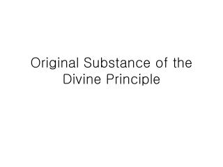 Original Substance of the Divine Principle