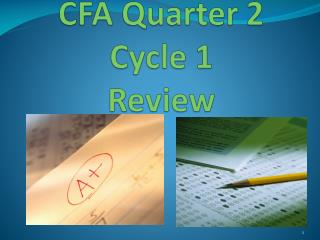 CFA Quarter 2 Cycle 1 Review