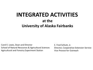 INTEGRATED ACTIVITIES a t the University of Alaska Fairbanks