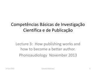 Competências Básicas  de  Investigação Científica  e de  Publicação