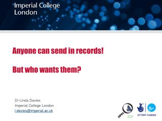 Anyone can send in records ! But who wants them?