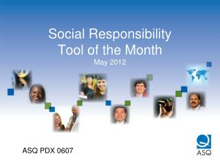 Social Responsibility  Tool of the Month May 2012