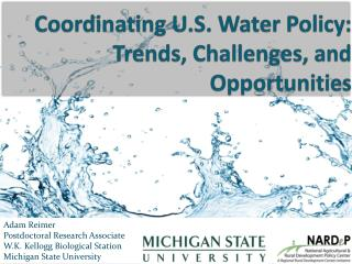 Coordinating U.S. Water Policy: Trends, Challenges, and Opportunities