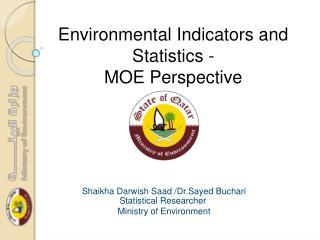 Environmental Indicators and Statistics - MOE Perspective