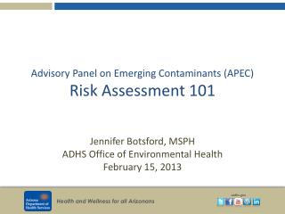 Advisory Panel on Emerging Contaminants (APEC )  Risk  Assessment 101
