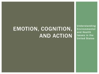 Emotion, Cognition, and Action
