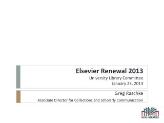 Elsevier Renewal 2013 University Library Committee  January 23, 2013