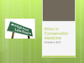 Ethics in Conservation Medicine