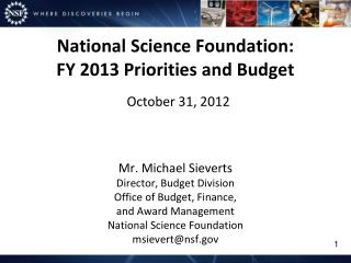 National Science Foundation: FY 2013 Priorities and Budget