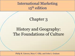 Chapter 3 History and Geography: The Foundations of Culture