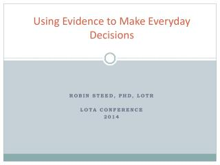 Using Evidence to Make Everyday Decisions
