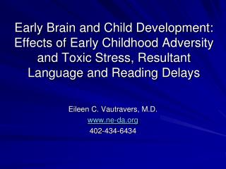 Early Brain and  Child Development: Effects  of  Early Childhood Adversity and  Toxic  Stress,  Resultant Language and