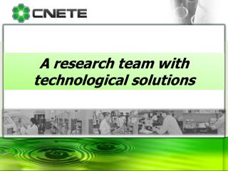 A  research  team  with technological  solutions