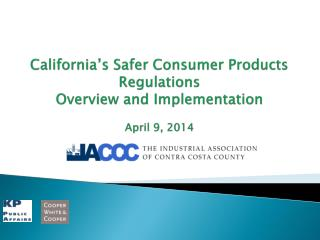 California's Safer Consumer Products Regulations Overview and Implementation April 9, 2014
