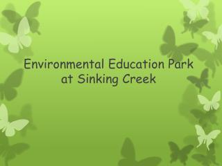 Environmental Education Park at Sinking Creek