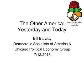 The Other America:  Yesterday and Today