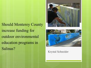 Should Monterey County increase funding for outdoor environmental education programs in Salinas?