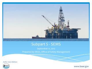 Subpart S - SEMS