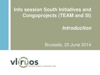 Info  session  South  Initiatives and Congoprojects  (TEAM  and  SI)  Introduction