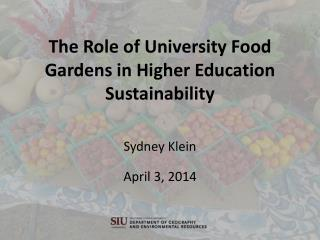 The Role of University Food Gardens in Higher Education Sustainability