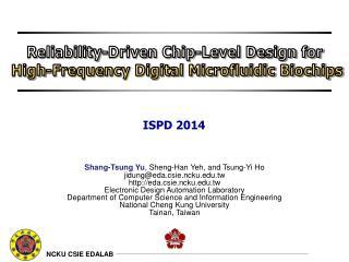 Shang- Tsung  Yu , Sheng-Han  Yeh , and  Tsung -Yi Ho jidung@eda.csie.ncku.edu.tw http://eda.csie.ncku.edu.tw Electroni
