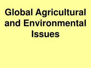 Global Agricultural and Environmental Issues