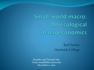 Small-world macro: An ecological macroeconomics