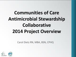 Communities of Care Antimicrobial Stewardship Collaborative 2014 Project Overview