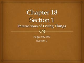 Chapter  18 Section 1 Interactions of Living Things