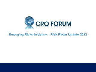 Emerging Risks Initiative – Risk Radar Update 2012