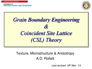 Grain Boundary Engineering &  Coincident Site Lattice  (CSL) Theory