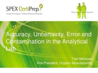 Tom Mancuso Vice President, Organic Manufacturing