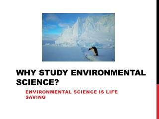 Why study environmental science?
