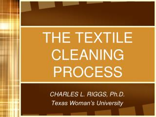 THE TEXTILE CLEANING PROCESS