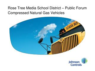 Rose Tree Media School District – Public Forum Compressed Natural Gas Vehicles