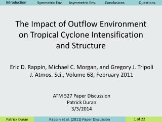 The Impact of Outflow Environment on Tropical Cyclone Intensification and Structure